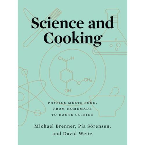 Science and Cooking by Michael Brenner, Pia Sorensen and David Weitz