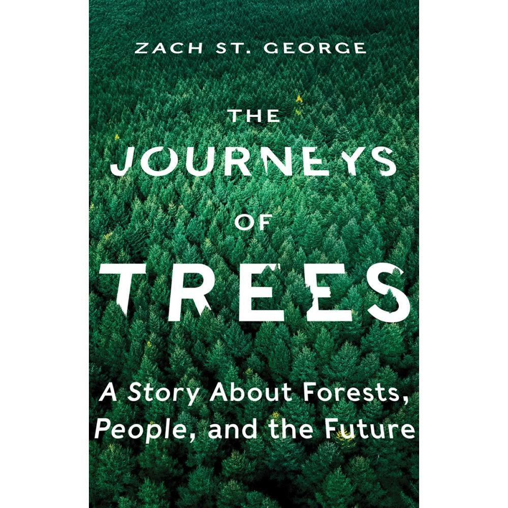 The Journey Of Trees By Zach St.George