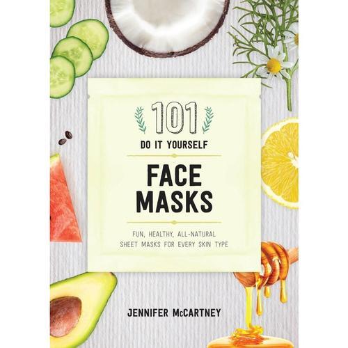 101 DIY Face Masks by Jennifer McCartney