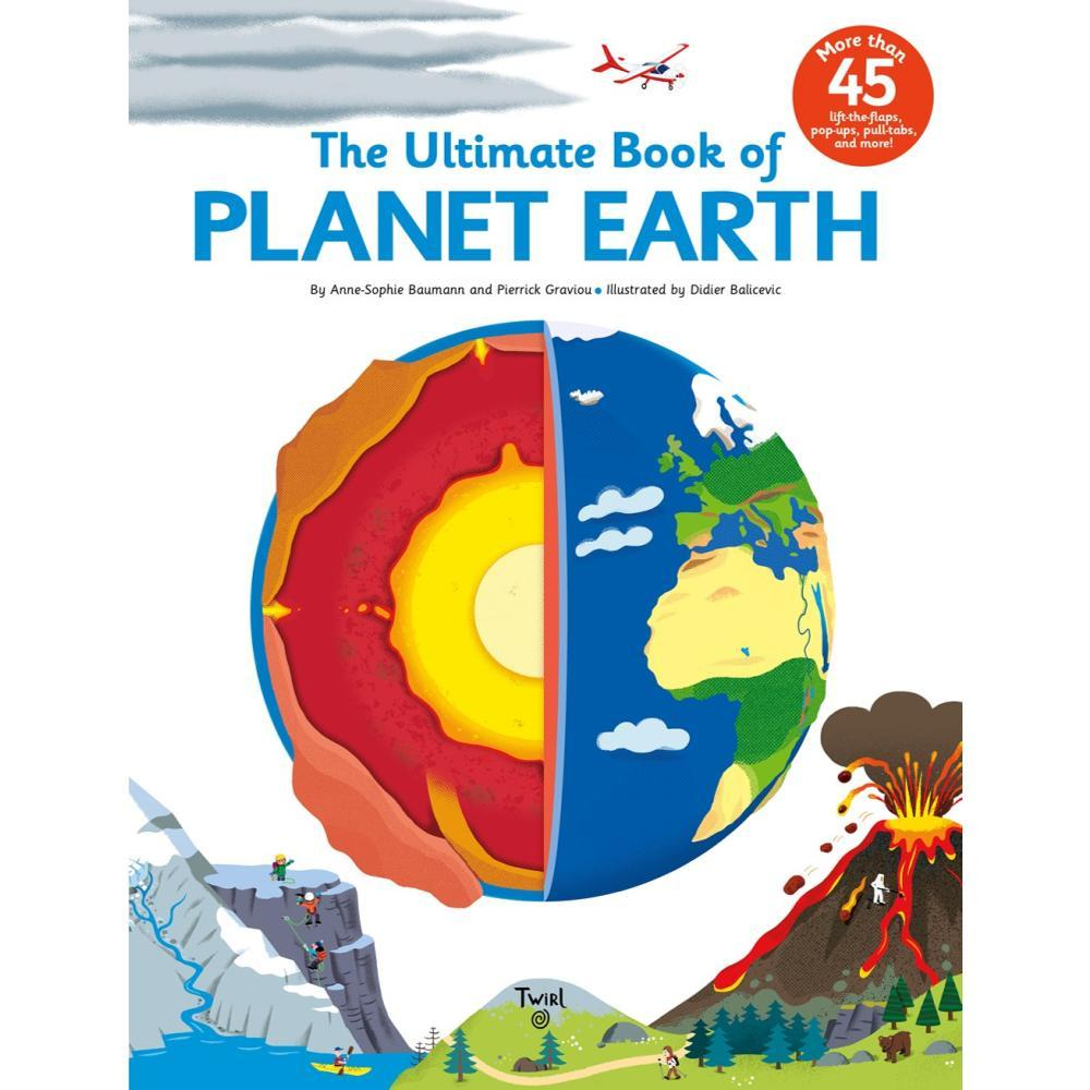 The Ultimate Book Of Planet Earth By Anne- Sophie Baumann