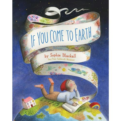 If You Come to Earth by Sophie Blackall .
