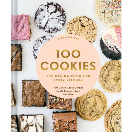 100 Cookies: The Baking Book for Every Kitchen by Sarah Kieffer