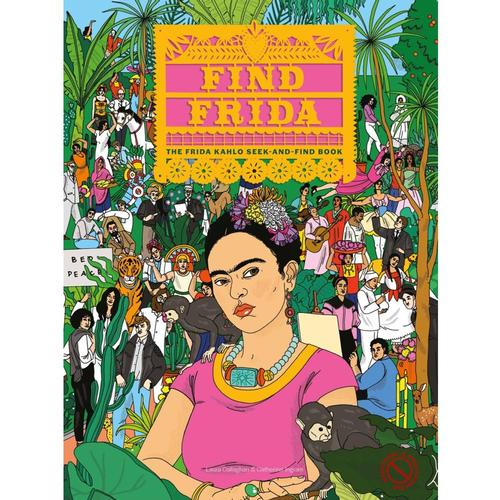 Find Frida by Catherine Ingram and Laura Callaghan .