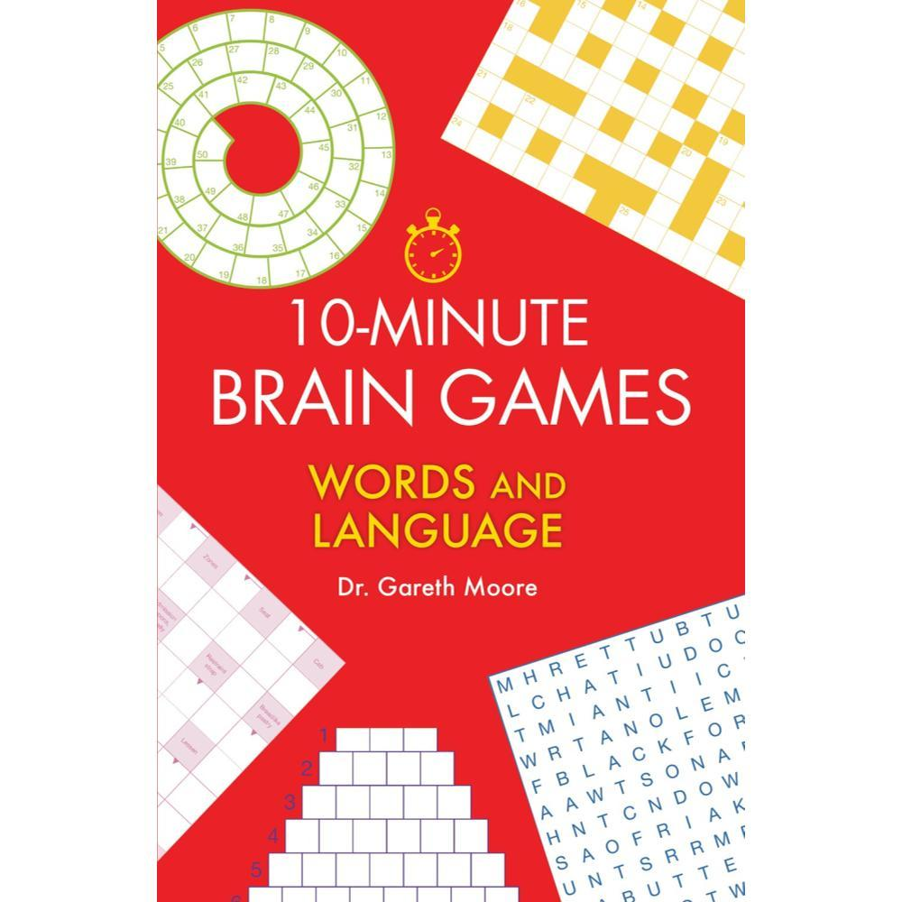 10- Minute Brain Games : Words And Language By Gareth Moore