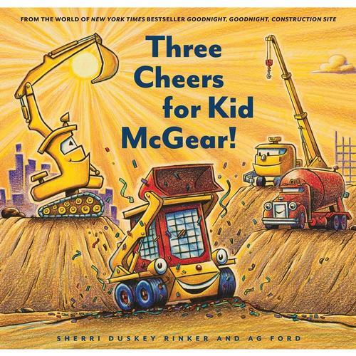 Three Cheers for Kid McGear! by Sherri Duskey Rinker