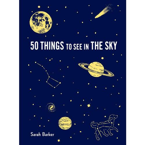 50 Things to See in the Sky by Sarah Barker