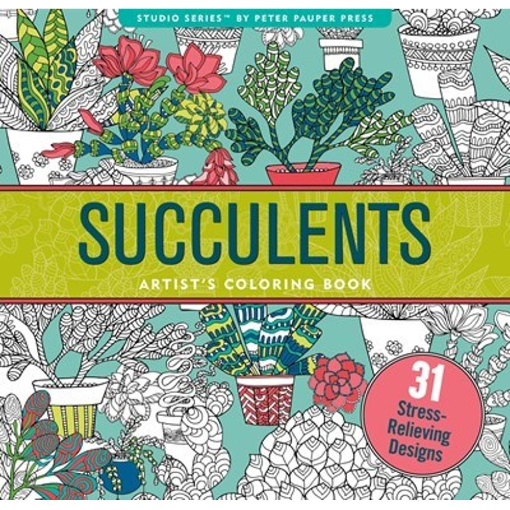 Succulents Artist's Coloring Book : 31 Stress- Relieving Designs