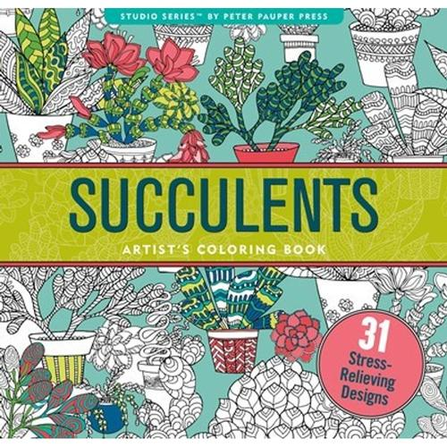 Succulents Artist's Coloring Book: 31 Stress-Relieving Designs