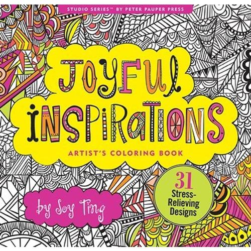 Joyful Inspirations Artist's Coloring Book: 31 Stress-Relieving Designs