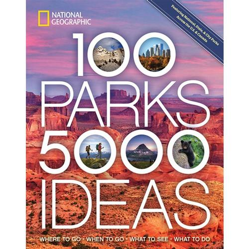 100 Parks, 5,000 Ideas: Where to Go, When to Go, What to See, What to Do by Joe Yogerst