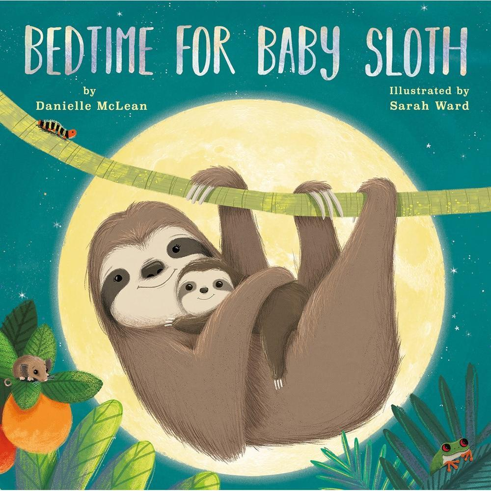 Bedtime For Baby Sloth By Danielle Mclean
