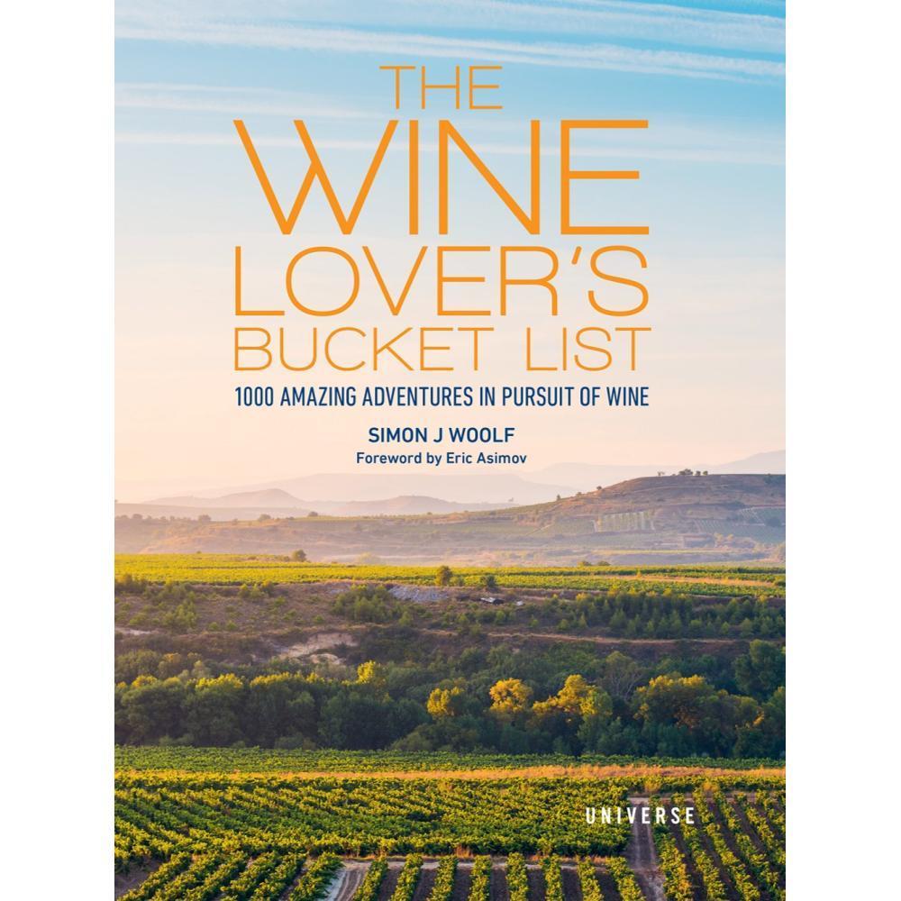 The Wine Lover's Bucket List By Simon J.Woolf
