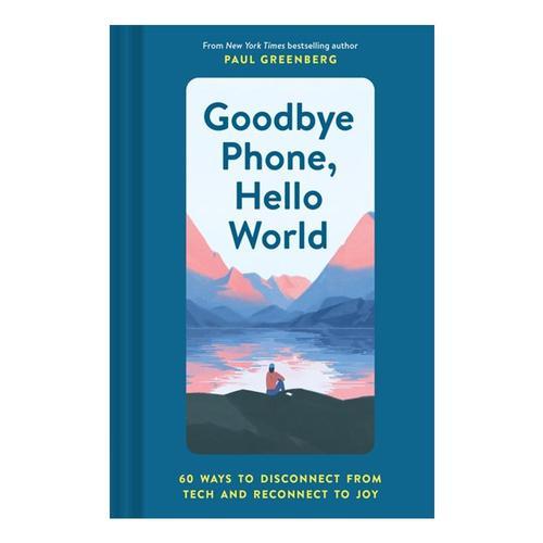 Goodbye Phone, Hello World by Paul Greenberg