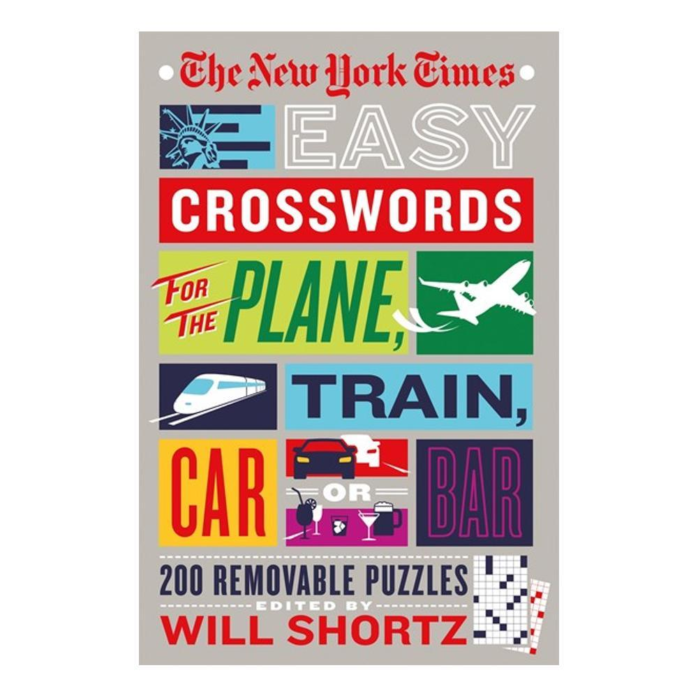 The New York Times Easy Crosswords for The Plane, Train, Car or Bar by Will Shortz NEWYORKTIMES