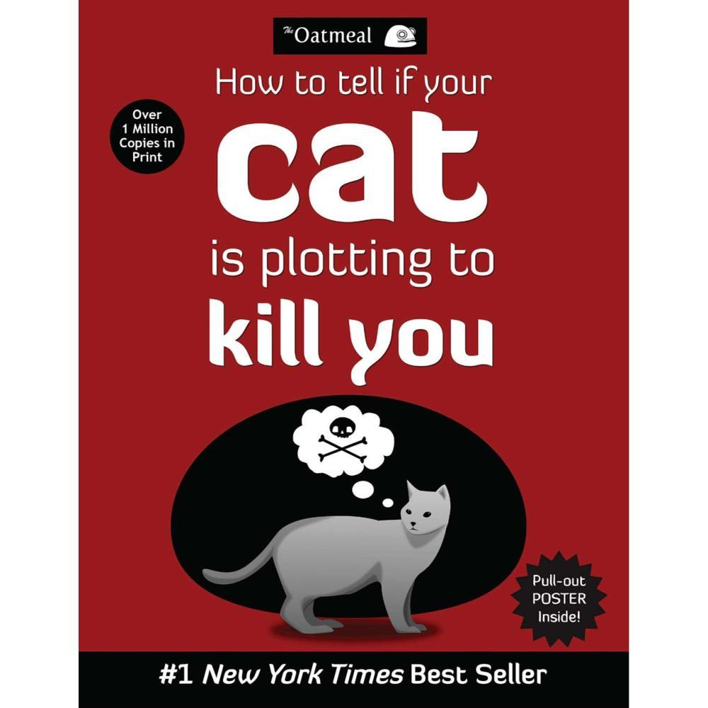 How to Tell If Your Cat Is Plotting to Kill You by Matthew Inman OATMEAL