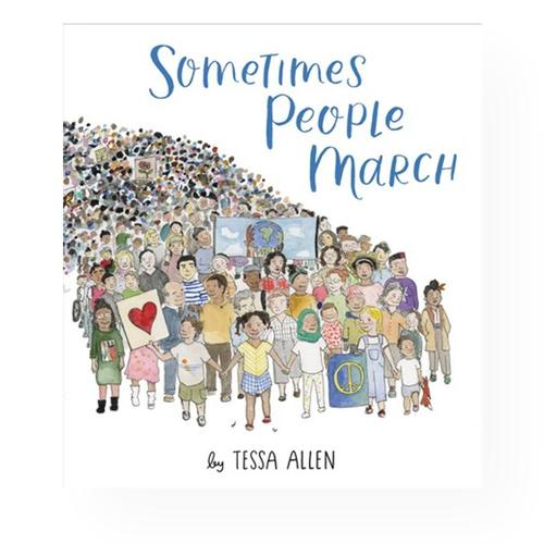 Sometimes People March by Tessa Allen