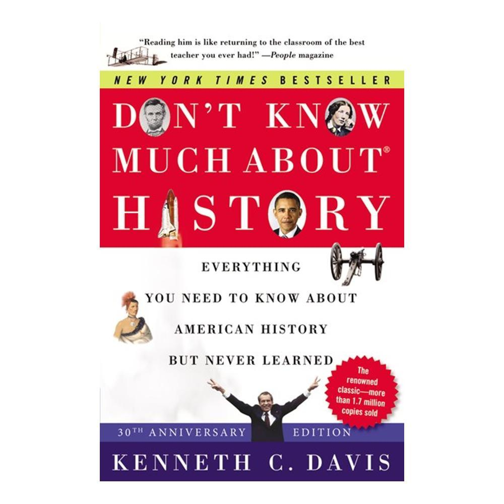 Don ' T Know Much About History [ 30th Anniversary Edition ] By Kenneth C.Davis