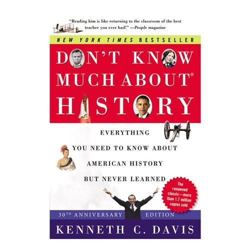 Don't Know Much About History [30th Anniversary Edition] by Kenneth C. Davis
