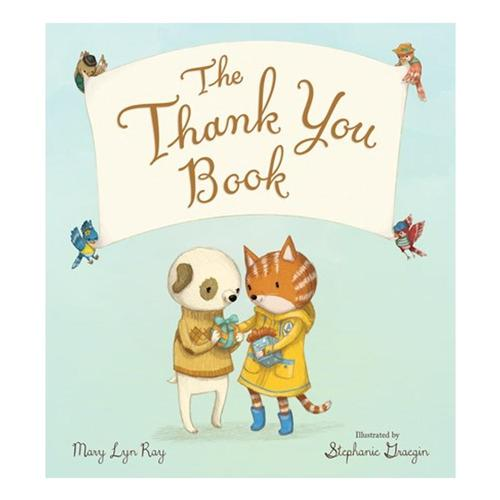 The Thank You Book by Mary Lyn Ray and Stephanie Graegin