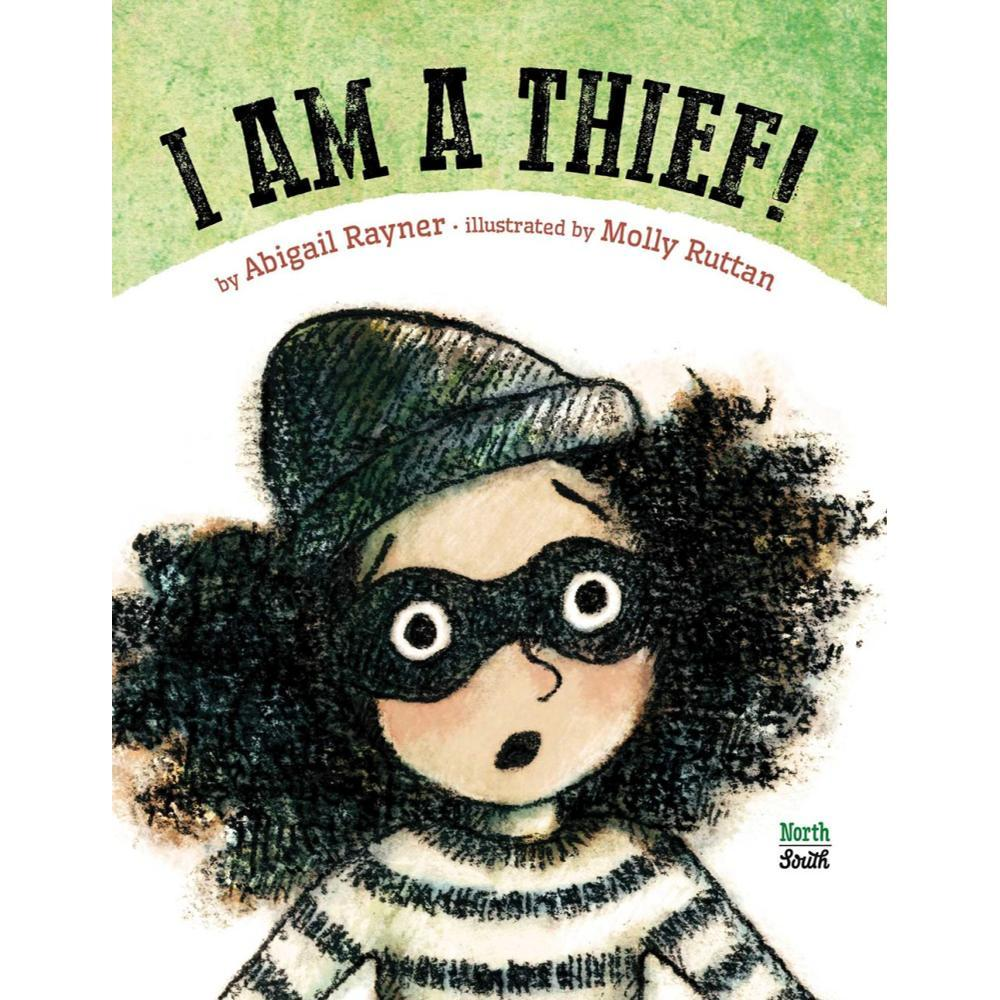 I Am A Thief! By Abigail Rayner