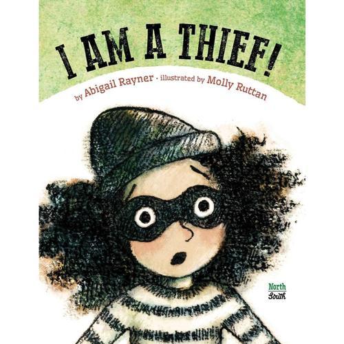 I Am a Thief! by Abigail Rayner