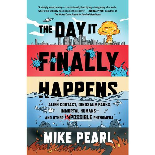 The Day It Finally Happens by Mike Pearl