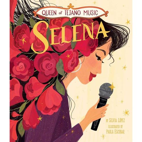 Queen of Tejano Music: Selena by Silvia Lopez
