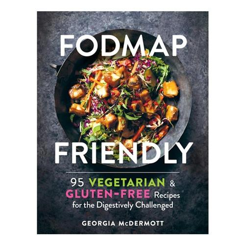 FODMAP Friendly: 95 Vegetarian and Gluten-Free Recipes for the Digestively Challenged by Georgia McDermott
