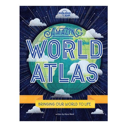 Amazing World Atlas : The World's in your Hands by Lonely Planet