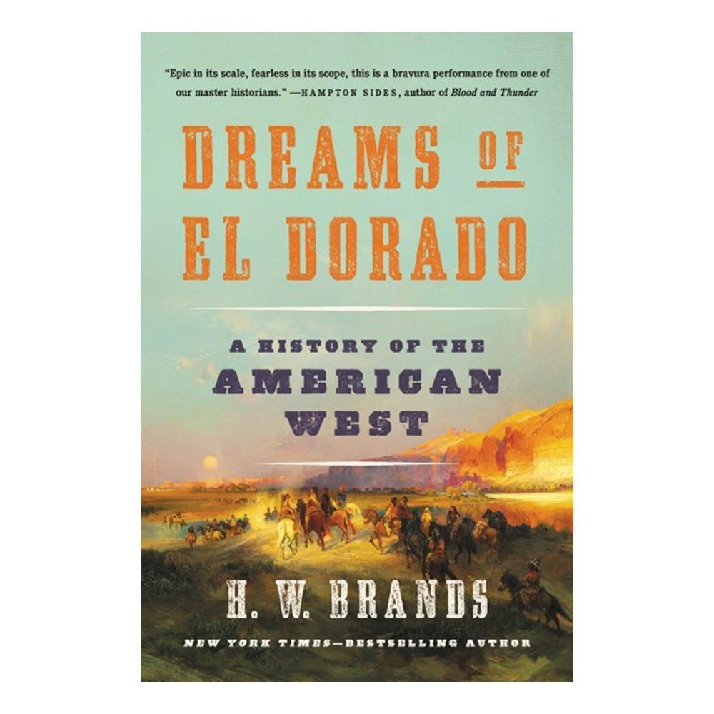 Dreams Of El Dorado By H.W.Brands