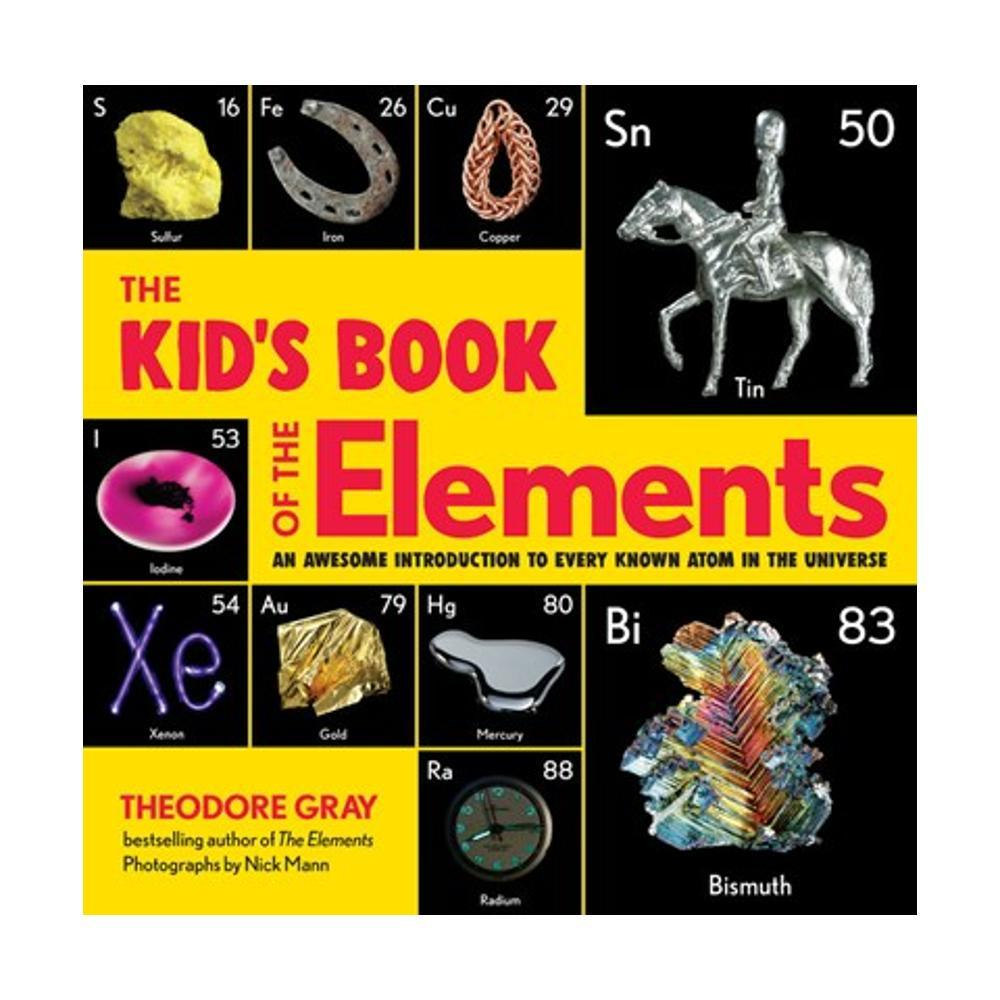 The Kid's Book Of The Elements By Theodore Gray