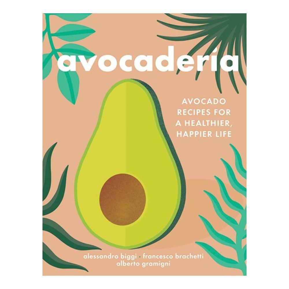 Avocaderia By Alessandro Biggi, Francesco Brachetti And Alberto Gramigni