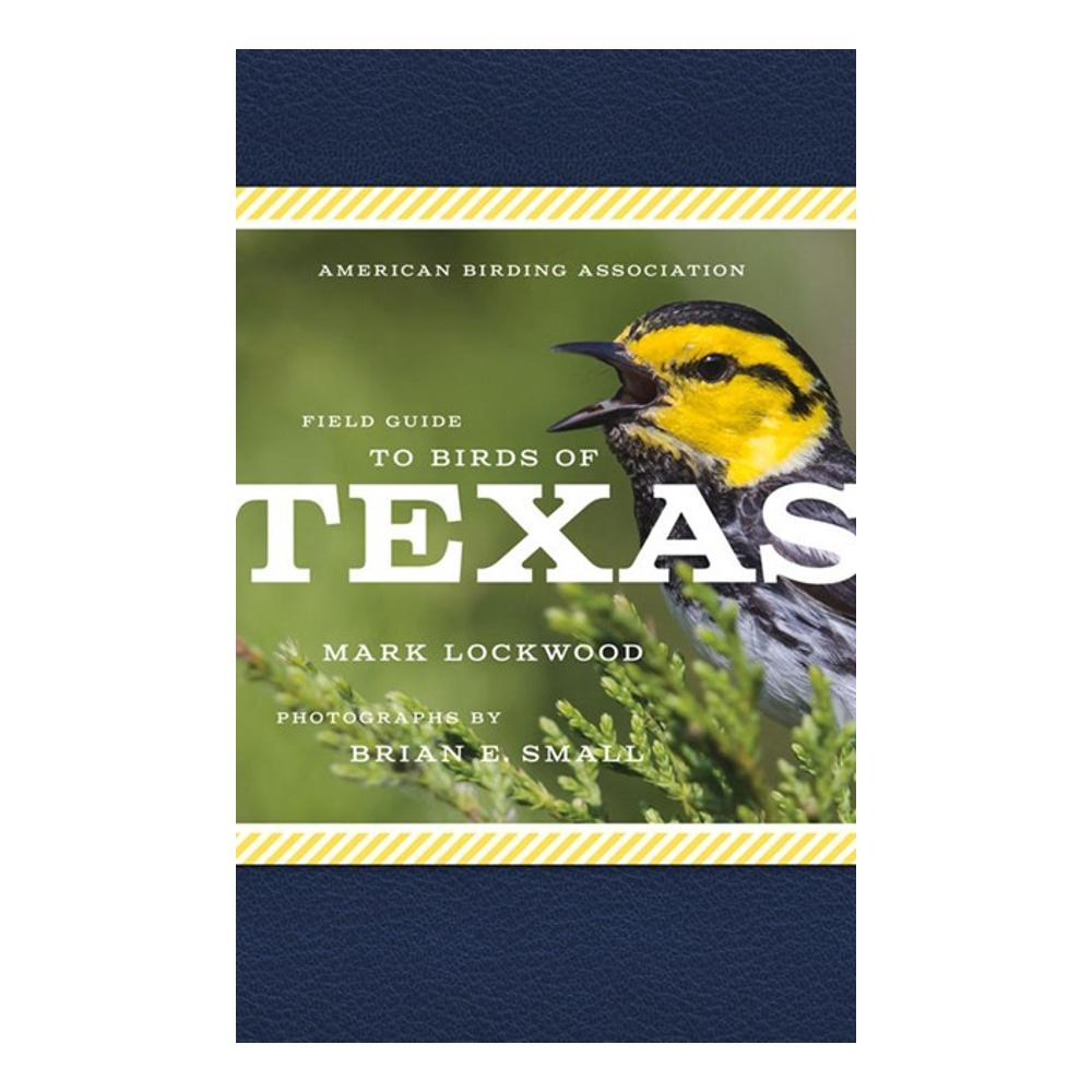 American Birding Association Field Guide To Birds Of Texas By Mark W.Lockwood