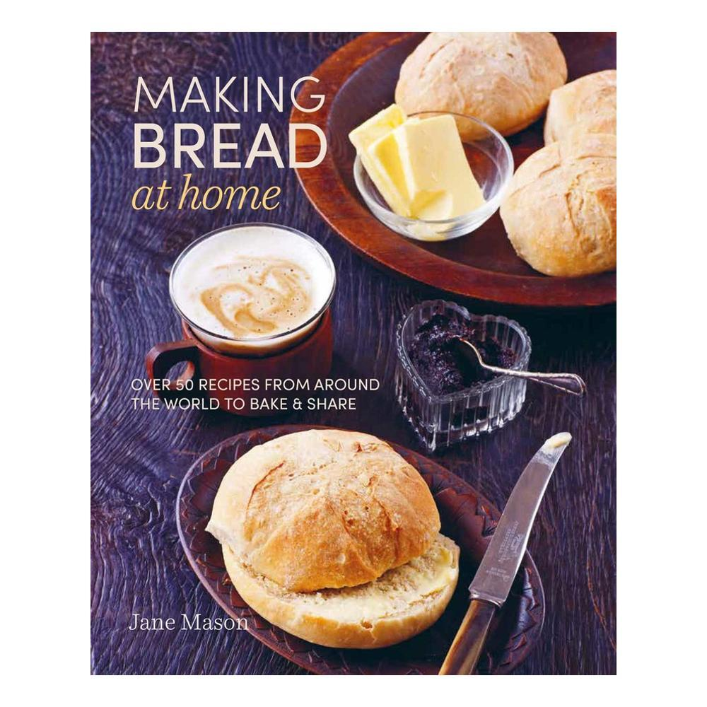 Making Bread At Home By Jane Mason