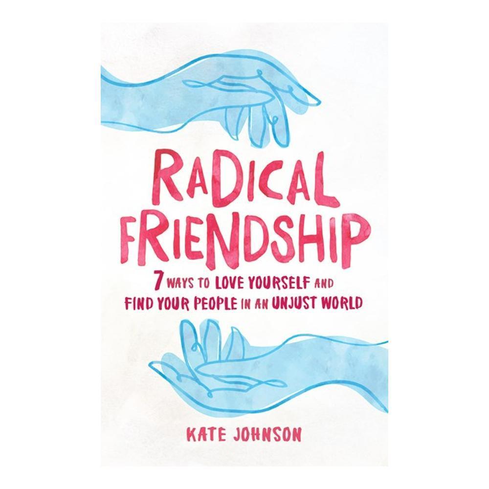 Radical Friendship By Kate Johnson