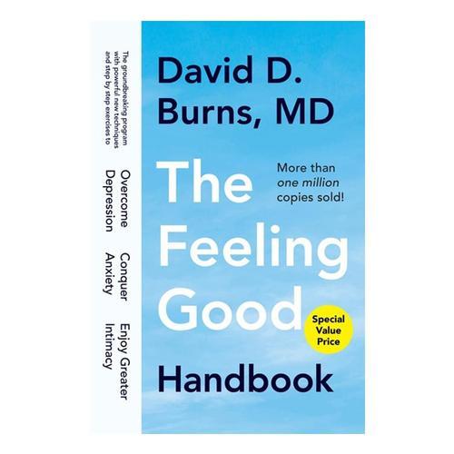 The Feeling Good Handbook by David D. Burns, M.D.