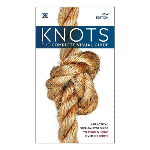 Knots! The Complete Visual Guide