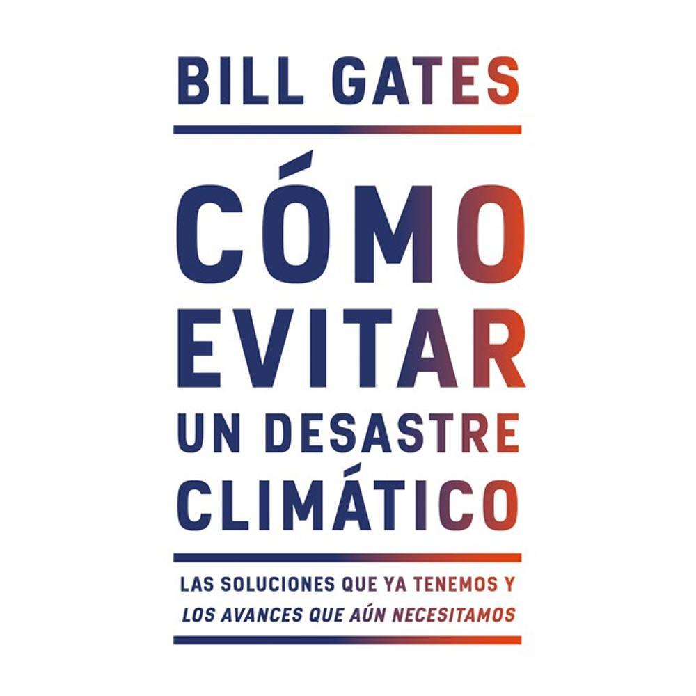 Como Evitar Un Desastre Climatico By Bill Gates