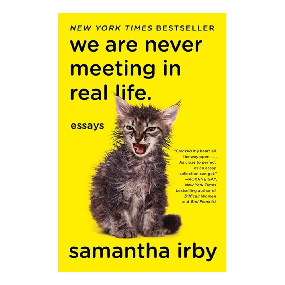 We Are Never Meeting In Real Life.By Samantha Irby