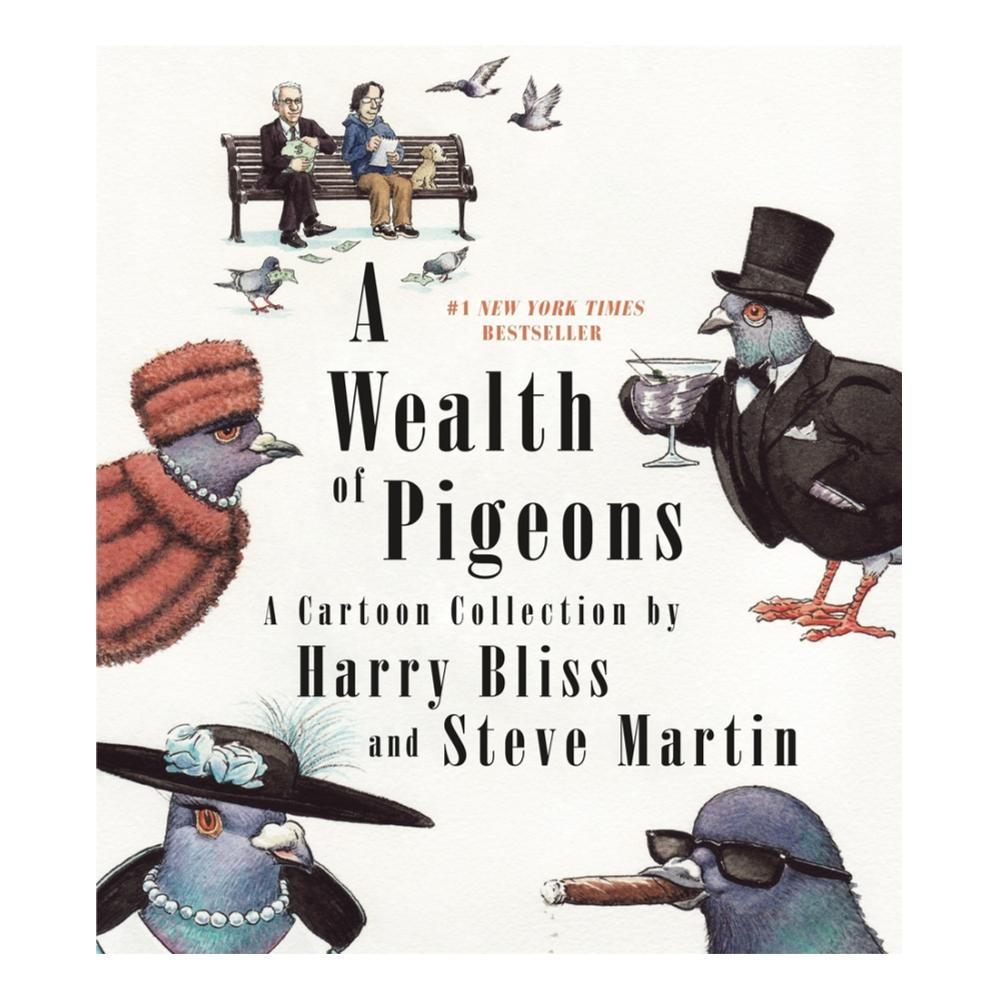 A Wealth Of Pigeons By Harry Bliss And Steve Martin