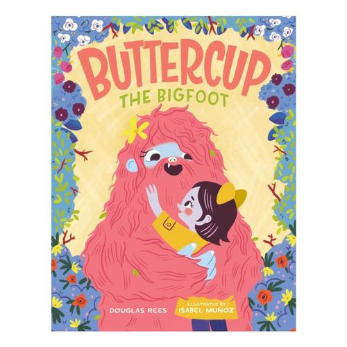 Buttercup the Bigfoot by Douglas Rees