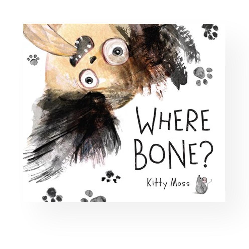 Where Bone ? By Kitty Moss