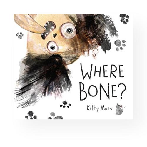 Where Bone? by Kitty Moss