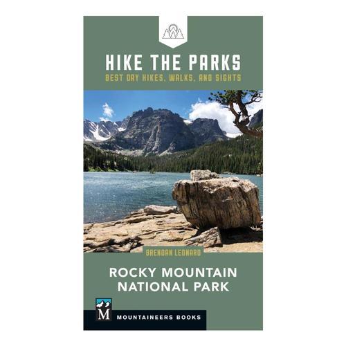 Hike the Parks: Rocky Mountain National Park by Brendan Leonard .