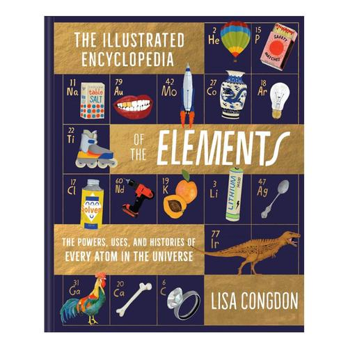 The Illustrated Encyclopedia of the Elements by Lisa Congdon