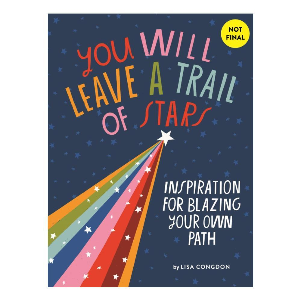 You Will Leave A Trail Of Stars By Lisa Congdon
