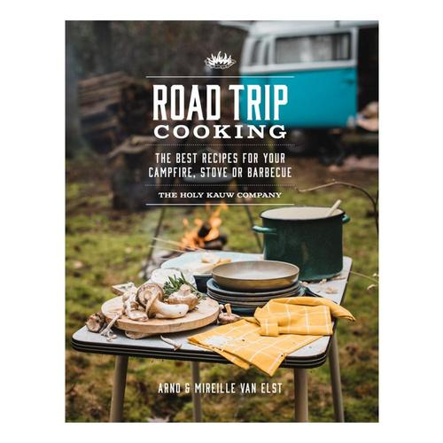 Road Trip Cooking by The Holy Kauw Company