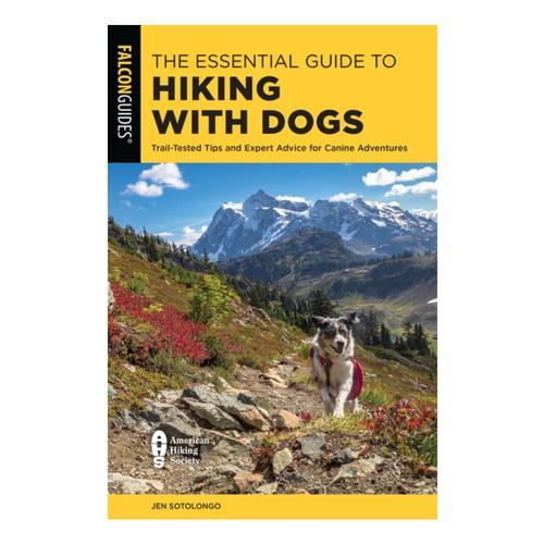 The Essential Guide to Hiking with Dogs by Jen Sotolongo