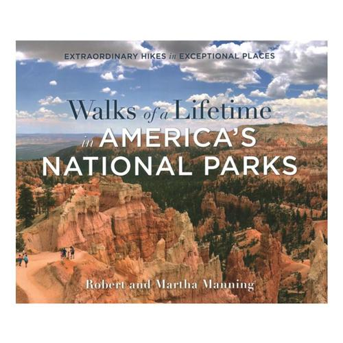 Walks of a Lifetime in America's National Parks by Robert and Martha Manning