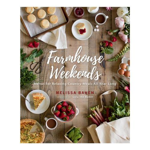 Farmhouse Weekends by Melissa Bahen